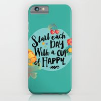 iPhone Cases featuring Start each day with a cup of happy by Seven Roses