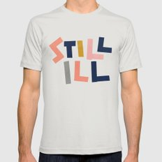 Still Ill Mens Fitted Tee Silver SMALL