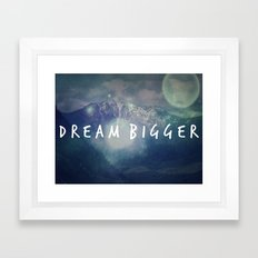 Dream Bigger Framed Art Print
