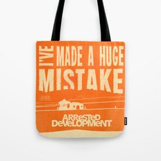 I've Made a HUGE Mistake... Arrested Development Tote Bag