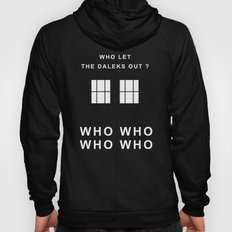 Who Let The Daleks Out ? Hoody