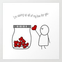 I'm Saving Up All My Love For You! Art Print
