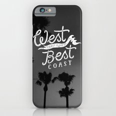 West Coast is the Best Coast Slim Case iPhone 6s