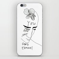 YOU ARE NOT GOOD ENOUGH iPhone & iPod Skin