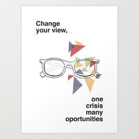 Change your view, one crisis many oportunities Art Print