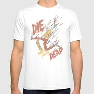 Die When You're Dead Mens Fitted Tee White SMALL