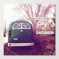 Oh Darling, Let's Be Adv… Canvas Print
