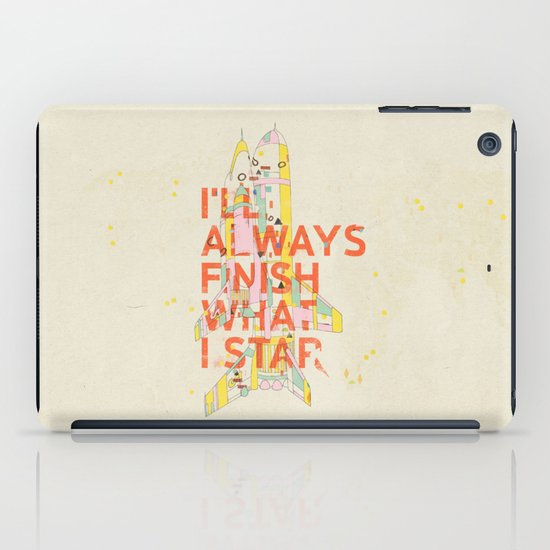 I'LL ALWAYS FINISH WHAT I STAR... iPad Case
