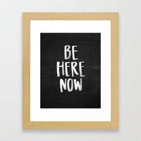 Be Here Now Chalkboard Framed Art Print