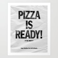 Pizza Is Ready! Art Print