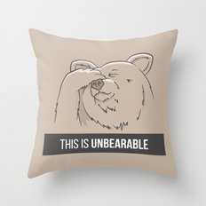 This Is Unbearable Throw Pillow
