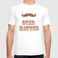 Mustache Over Matter Mens Fitted Tee White SMALL