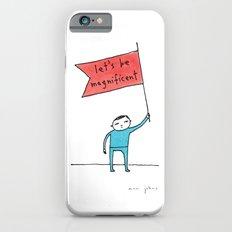 let's be magnificent iPhone 6 Slim Case