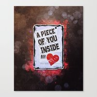 A piece of you inside my heart Canvas Print