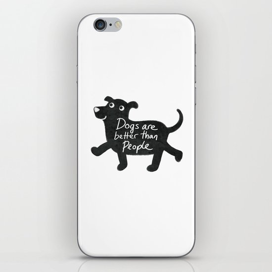 Dogs Are Better Than People iPhone & iPod Skin