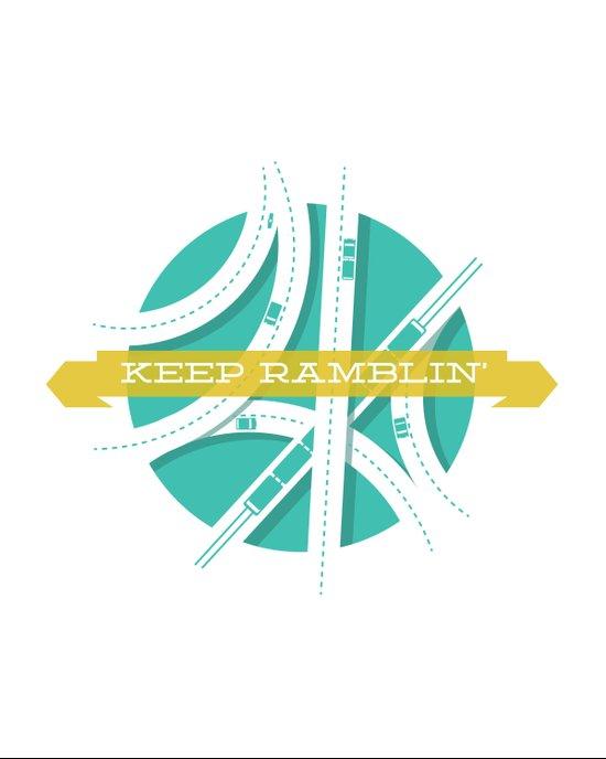 Keep Ramblin Art Print