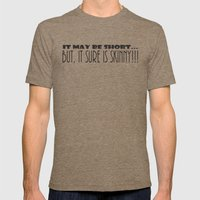 It May Be SHORT...But, It Sure Is SKINNY!!! Mens Fitted Tee Tri-Coffee SMALL