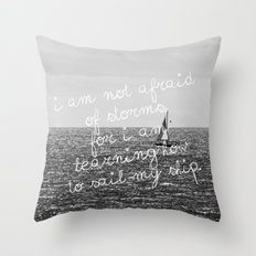 Not Afraid of Storms ~ Luisa May Alcott Throw Pillow