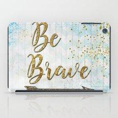 Be Brave iPad Case