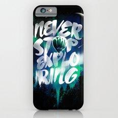 NEVER STOP EXPLORING iPhone 6s Slim Case