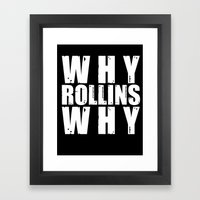 Why Rollins Why Framed Art Print