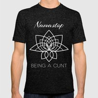 Namastop Being A Cunt Mens Fitted Tee Tri-Black SMALL