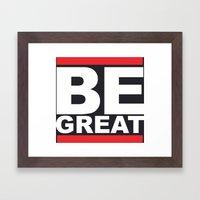 Be Great Framed Art Print