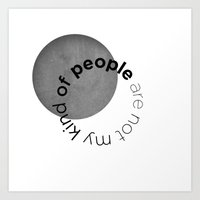 People Are Not My Kind O… Art Print