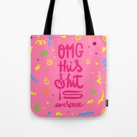 OMG this shit is awesome Tote Bag