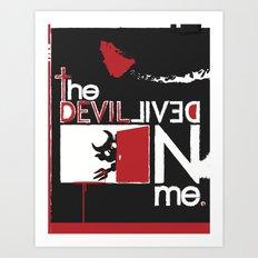 TH DEVIL INSIDE ME. Art Print