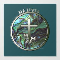 He Lives - Cross Canvas Print
