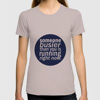 Someone Busier Than You.… Womens Fitted Tee Cinder SMALL