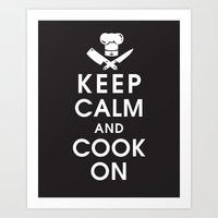 Keep Calm And Cook On Art Print