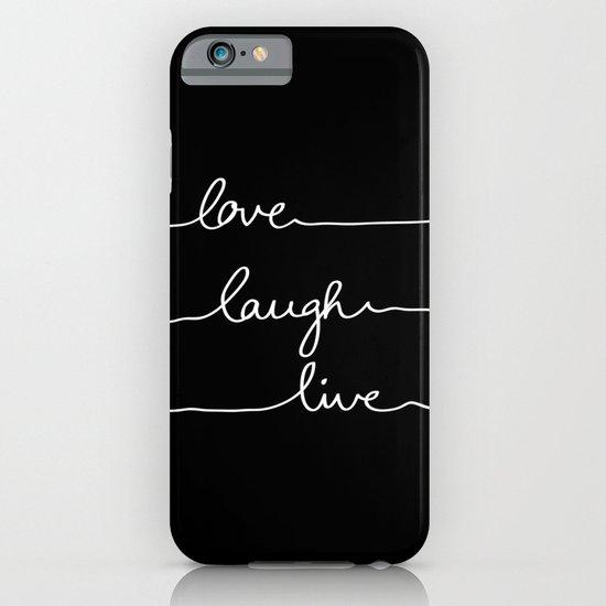 Love Laugh Live (Black) iPhone & iPod Case