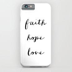 FAITH HOPE LOVE - B & W Slim Case iPhone 6s