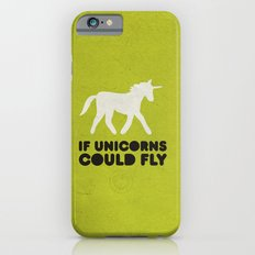 If unicorns could fly. iPhone 6s Slim Case