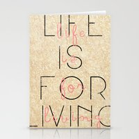 life is for living  Stationery Cards