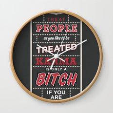 Karma is only a bitch if you are Wall Clock
