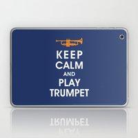 Keep Calm and Play Trumpet Laptop & iPad Skin