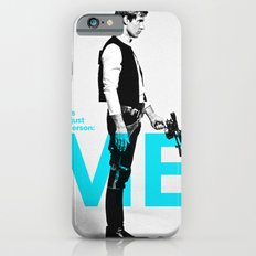 "Han Solo  - ""I Take Orders From Just One Person: ME"" iPhone 6 Slim Case"