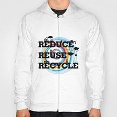 Reduce Reuse Recycle Hoody