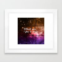 Without You I Fall To Pi… Framed Art Print