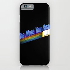 The More You Read... Slim Case iPhone 6s