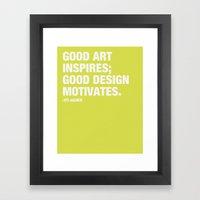 Good Art Inspires; Good Design Motivates Framed Art Print