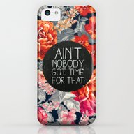 Ain't Nobody Got Time Fo… iPhone 5c Slim Case