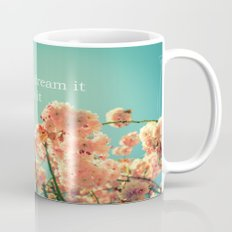 If you can dream it Mug