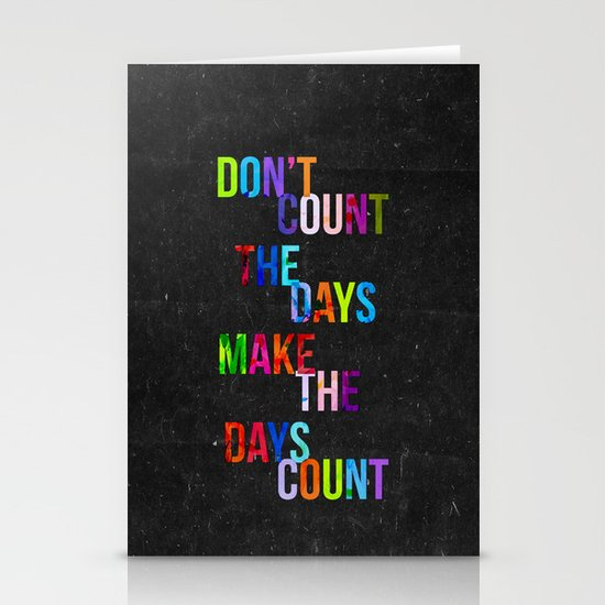 Don't Count The Days Stationery Card