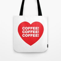 COFFEE! Tote Bag