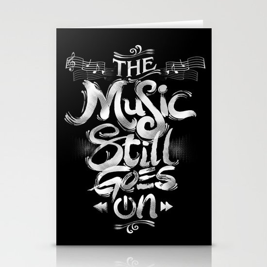 Music Still Goes On Stationery Card