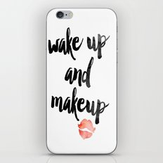 Wake Up and Makeup iPhone & iPod Skin